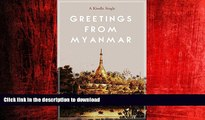 FAVORIT BOOK Greetings from Myanmar: Exploring the Price of Progress in One of the Last Countries