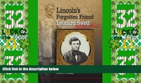Big Deals  Lincoln s Forgotten Friend, Leonard Swett  Best Seller Books Best Seller