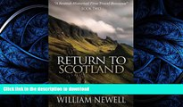 READ BOOK  Return To Scotland: A Scottish Historical Time Travel Romance (Scottish Historical