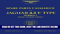 [READ] EBOOK Spare Parts Catalogue for Jaguar 4.2  E -Type Series 1 Grand Touring Models (Official