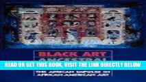 [FREE] EBOOK Black Art: Ancestral Legacy : The African Impulse in African American Art ONLINE