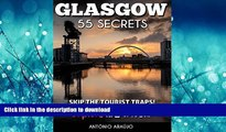 FAVORITE BOOK  Glasgow Scotland 55 Secrets  - The Locals Travel Guide  For Your Trip to Glasgow: