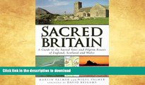 GET PDF  Sacred Britain: A Guide to the Sacred Sites and Pilgrim Routes of England, Scotland and