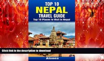 READ THE NEW BOOK Top 10 Places to Visit in Nepal - Top 10 Nepal Travel Guide (Includes Kathmandu,