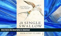 READ BOOK  Single Swallow: Following an Epic Journey from South Africa to South Wales  GET PDF