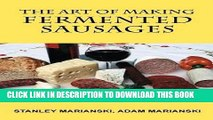 [PDF] The Art of Making Fermented Sausages Full Online