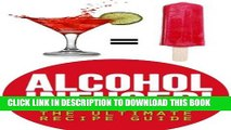 [PDF] Alcohol Infused! The Ultimate Recipe Guide - Over 30 Best Selling Recipes Popular Collection