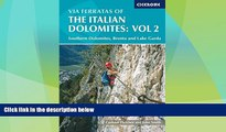 Big Deals  Via Ferratas of the Italian Dolomites, Vol 2: Southern Dolomites, Brenta and Lake