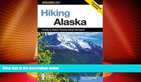 Big Deals  Hiking Alaska, 2nd: A Guide to Alaska s Greatest Hiking Adventures (State Hiking Guides