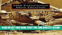 [EBOOK] DOWNLOAD 1968 Farmington Mine Disaster (Images of America) READ NOW