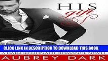 PDF] His Gift (A Dark Billionaire Romance Novel) Full