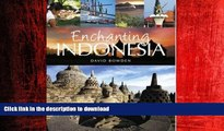 READ THE NEW BOOK Enchanting Indonesia (Enchanting Asia) READ NOW PDF ONLINE