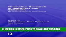 Qualitative Research in Midwifery and Childbirth: Phenomenological Approaches