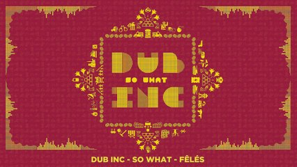 "DUB INC - Fêlés (Lyrics Vidéo Official) - Album ""So What"""