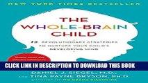 Ebook The Whole-Brain Child: 12 Revolutionary Strategies to Nurture Your Child s Developing Mind