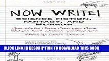 Best Seller Now Write! Science Fiction, Fantasy and Horror: Speculative Genre Exercises from Today