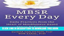 Ebook MBSR Every Day: Daily Practices from the Heart of Mindfulness-Based Stress Reduction Free Read