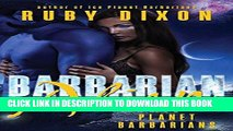 Read Now Barbarian Alien: A SciFi Alien Romance (Ice Planet Barbarians Book 2) Download Book