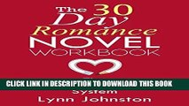 Best Seller The 30 Day Romance Novel Workbook: Write a Novel in a Month with the Plot-As-You-Write