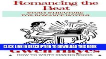 Best Seller Romancing the Beat: Story Structure for Romance Novels (How to Write Kissing Books)