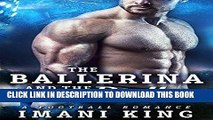 Read Now The Ballerina And The Baller: (A Football Baby Romance) (Bad Boy Ballers) PDF Online