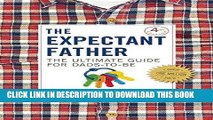 Best Seller The Expectant Father: The Ultimate Guide for Dads-to-Be Free Read