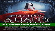 Read Now Once Upon a Happy Ending: An Anthology of Reimagined Fairy Tales PDF Online