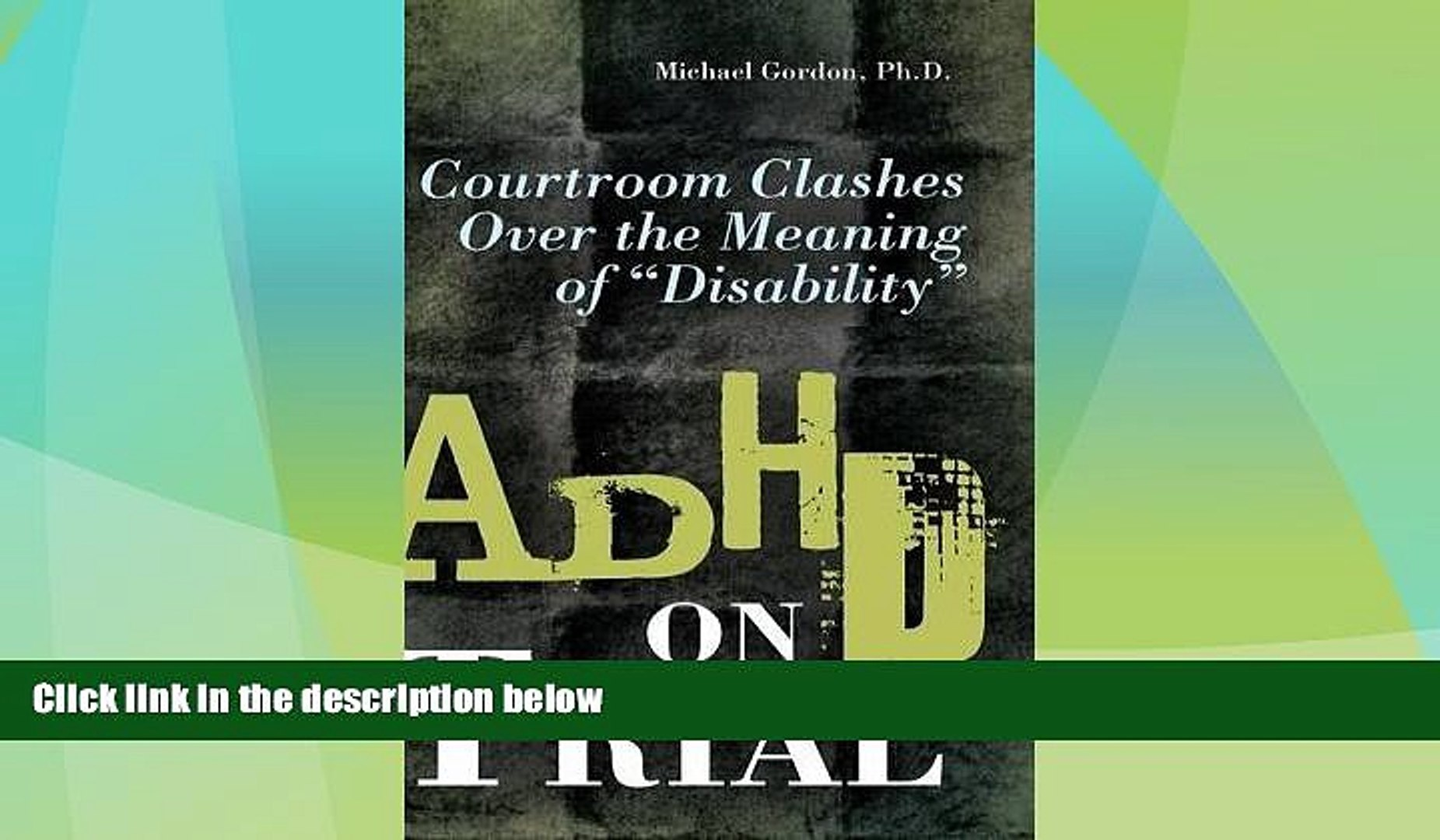 ADHD on Trial: Courtroom Clashes over the Meaning of Disability