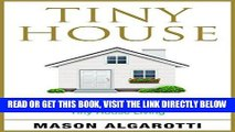 [Free Read] Tiny House: The Definitive Manual To Tiny Houses: Home Construction, Interior Design,