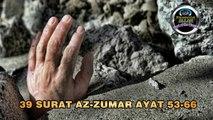 Heart touching QURAN recitation 39 Surat Az Zumar 53-66 Urdu Hindi by Sheikh Mishary Rashed Alafasy