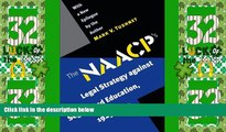 Big Deals  The NAACP s Legal Strategy against Segregated Education, 1925-1950  Full Read Most Wanted