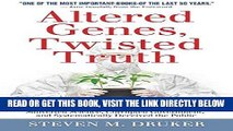[Free Read] Altered Genes, Twisted Truth: How the Venture to Genetically Engineer Our Food Has