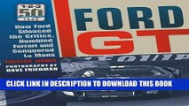 [Free Read] Ford GT: How Ford Silenced the Critics, Humbled Ferrari and Conquered Le Mans Free
