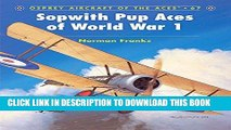 Read Now Sopwith Pup Aces of World War 1 (Aircraft of the Aces) PDF Book
