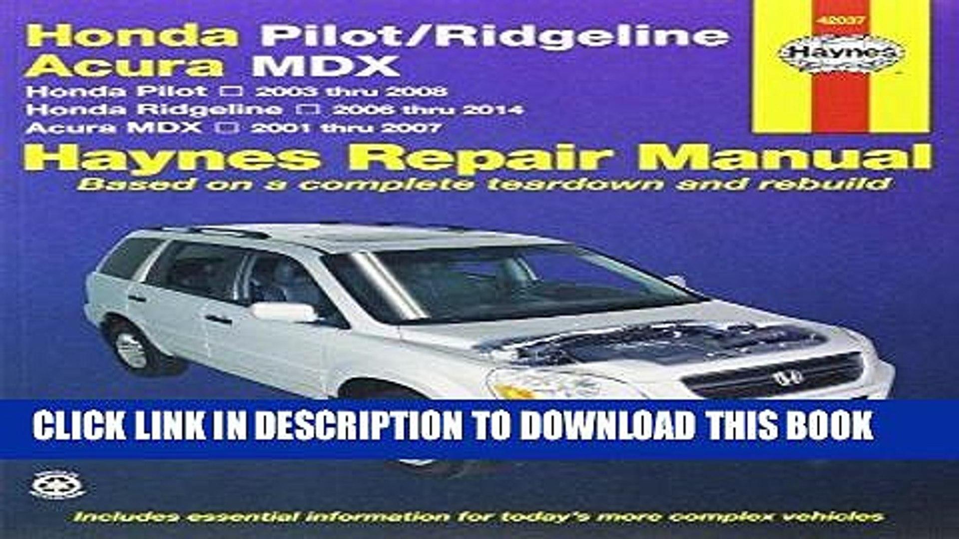 [Free Read] Honda Pilot/Ridgeline   Acura MDX: Honda Pilot 2003 thru 2008, Honda Ridgeline 2006