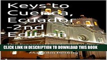 Best Seller Keys to Cuenca, Ecuador-2nd Edition: The Essential Guide To Cuenca in Words and