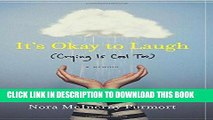 Best Seller It s Okay to Laugh: (Crying Is Cool Too) Free Read