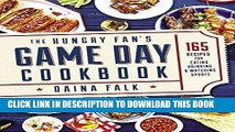 [PDF] FREE The Hungry Fan s Game Day Cookbook: 165 Recipes for Eating, Drinking   Watching Sports