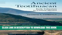 Read Now Ancient Teotihuacan: Early Urbanism in Central Mexico (Case Studies in Early Societies)