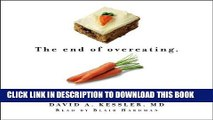 Best Seller The End of Overeating: Taking Control of the Insatiable American Appetite Free Read