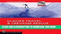 Best Seller Glacier Travel   Crevasse Rescue: Reading Glaciers, Team Travel, Crevasse Rescue