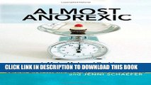 Ebook Almost Anorexic: Is My (or My Loved One s) Relationship with Food a Problem? (The Almost