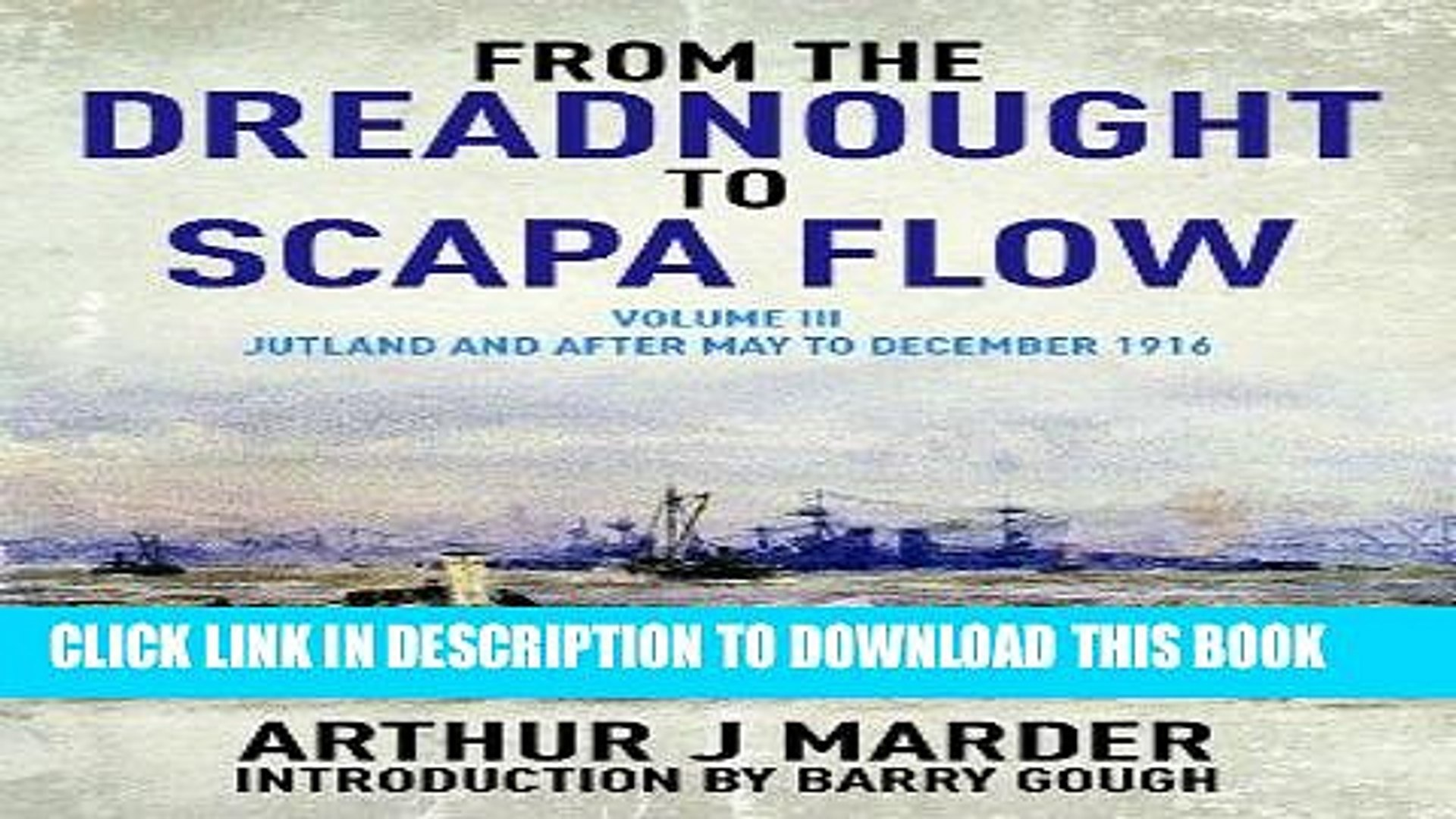 Read Now From the Dreadnought to Scapa Flow, Volume III: Jutland and After, May to December 1916