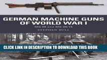 Read Now German Machine Guns of World War I: MG 08 and MG 08/15 (Weapon) Download Online