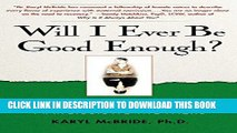 Ebook Will I Ever Be Good Enough?: Healing the Daughters of Narcissistic Mothers Free Download