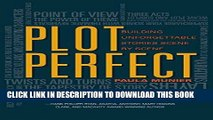 Best Seller Plot Perfect: How to Build Unforgettable Stories Scene by Scene Free Read