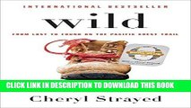 Ebook Wild (Oprah s Book Club 2.0 Digital Edition): From Lost to Found on the Pacific Crest Trail