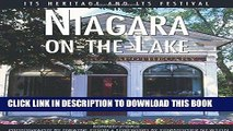 Read Now Niagara-on-the-Lake: Its Heritage and Its Festival (Lorimer Illustrated History) Download