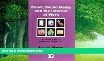 Books to Read  EMAIL, SOCIAL MEDIA AND THE INTERNET AT WORK A Concise Guide to Compliance with the