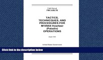 FULL ONLINE  Field Manual FM 3-09.70 Tactics, Techniques, and Procedures for M109A6 Howitzer